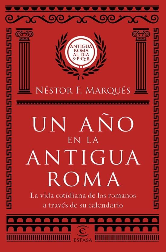 Un año en la antigua roma, de Nestor F Marqués