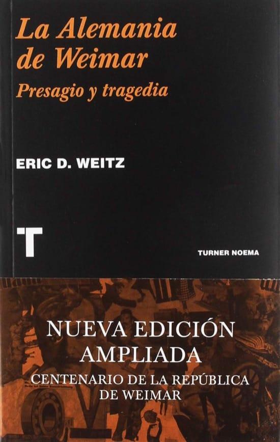 La Alemania de Weimar, de Eric D. Weitz