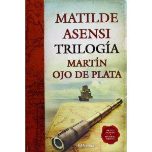 Trilogía Martín Ojo de Plata, de Matilde Asensi