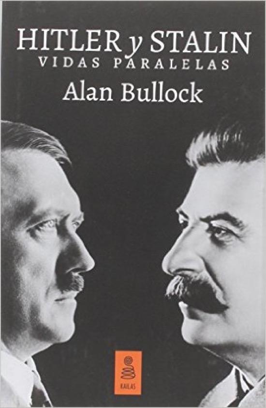Hitler y Stalin, vidas paralelas, de Alan Bullock