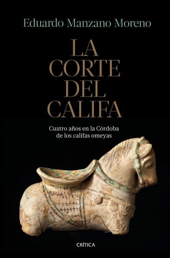 La corte del califa, de Eduardo Manzano Moreno