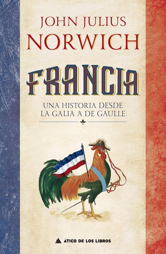 Francia, una historia de la Galia a De Gaulle, de John Julius Norwich