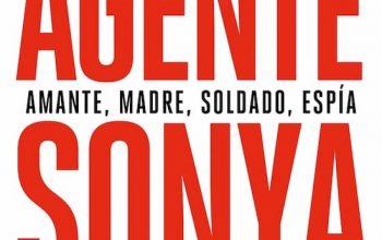 Agente Sonya, amante, madre, soldado y espía, de Ben Macintyre