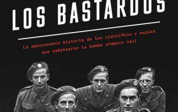 La brigada de los bastardos, de Sam Kean